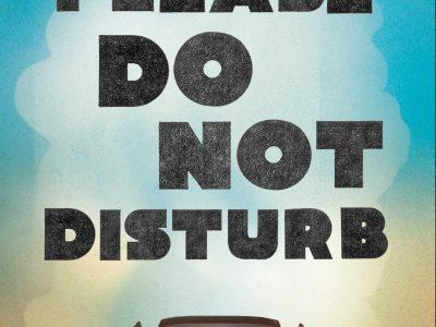 """Please Do Not Disturb"""